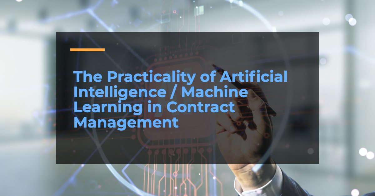 The Practicality of Artificial Intelligence / Machine Learning (AI/ML) in Contract Management