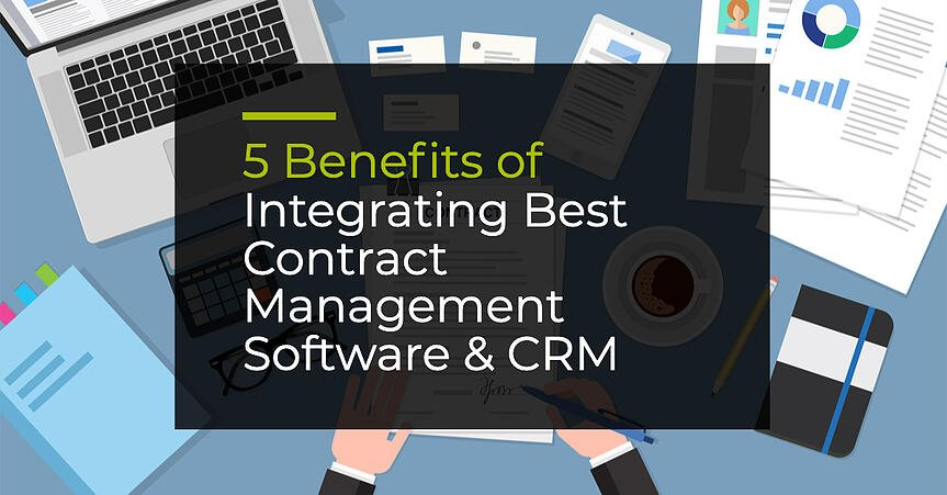 5 Benefits of Integrating Your CRM and Contract Management Software Applications