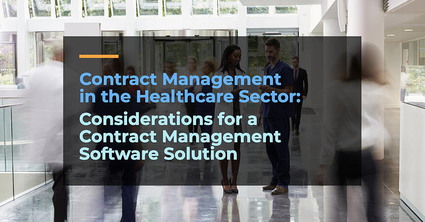Contract Management in the Healthcare Sector: Considerations for a Contract Management Software Solution