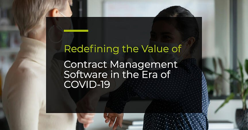 Contract Management and COVID 19: Redefining the value of contract management software in the era of COVID