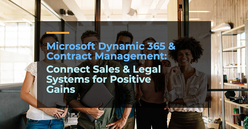 Microsoft Dynamics 365 and Contract Management: Connect Sales and Legal Systems for Positive Gains