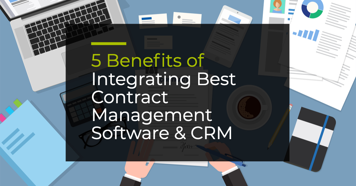 5 benefits of integrating best contract management software and crm contract lifecycle management